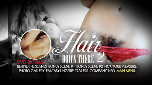 Bonus Features - Hair Down There 2